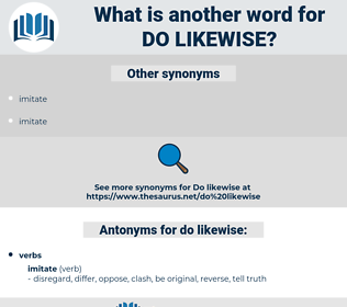 do likewise, synonym do likewise, another word for do likewise, words like do likewise, thesaurus do likewise