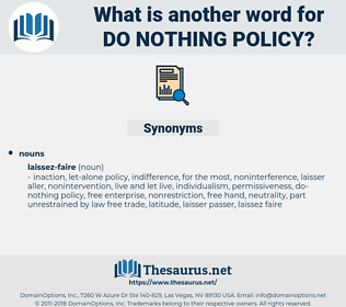 do-nothing policy, synonym do-nothing policy, another word for do-nothing policy, words like do-nothing policy, thesaurus do-nothing policy
