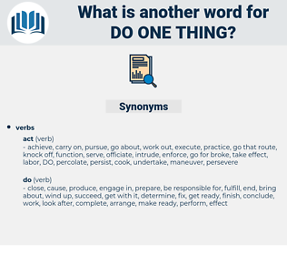 do one thing, synonym do one thing, another word for do one thing, words like do one thing, thesaurus do one thing