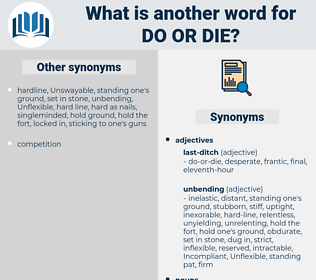 do or die, synonym do or die, another word for do or die, words like do or die, thesaurus do or die