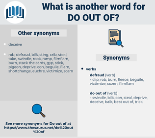 do out of, synonym do out of, another word for do out of, words like do out of, thesaurus do out of
