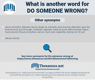do someone wrong, synonym do someone wrong, another word for do someone wrong, words like do someone wrong, thesaurus do someone wrong