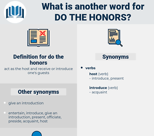 do the honors, synonym do the honors, another word for do the honors, words like do the honors, thesaurus do the honors