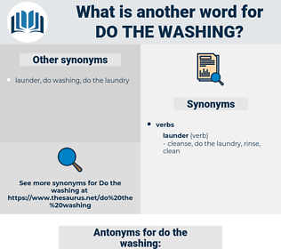 do the washing, synonym do the washing, another word for do the washing, words like do the washing, thesaurus do the washing