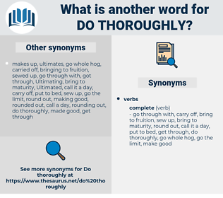 do thoroughly, synonym do thoroughly, another word for do thoroughly, words like do thoroughly, thesaurus do thoroughly
