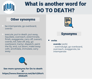 do to death, synonym do to death, another word for do to death, words like do to death, thesaurus do to death