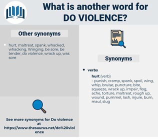 do violence, synonym do violence, another word for do violence, words like do violence, thesaurus do violence