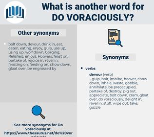 do voraciously, synonym do voraciously, another word for do voraciously, words like do voraciously, thesaurus do voraciously