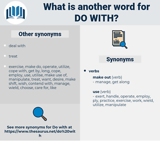 do with, synonym do with, another word for do with, words like do with, thesaurus do with