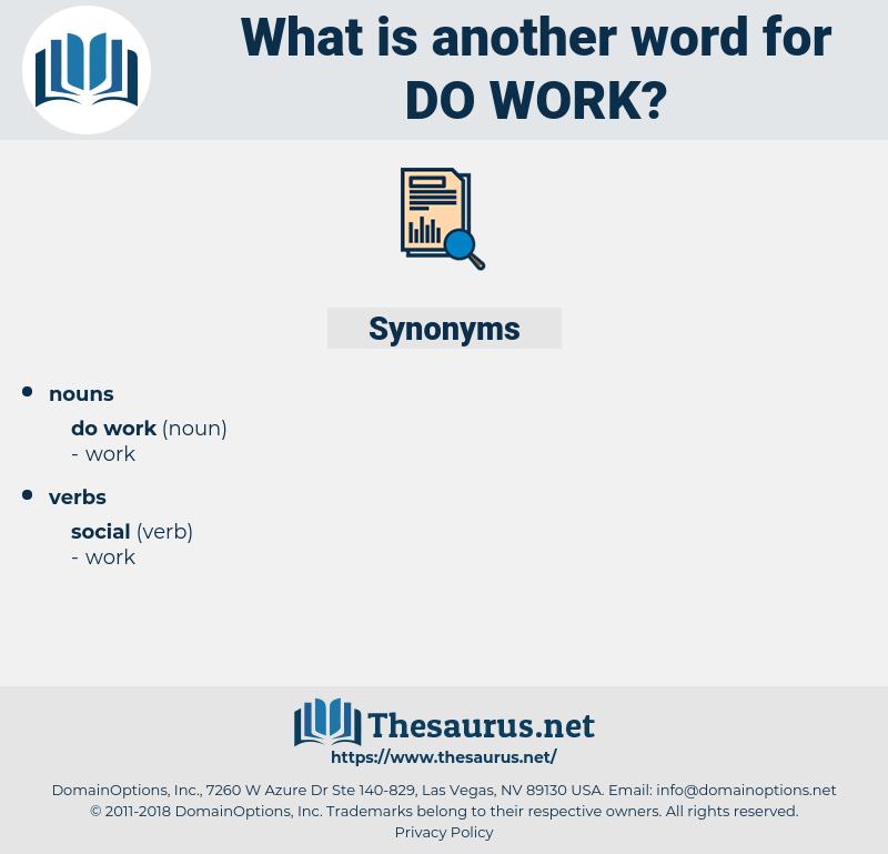 do work, synonym do work, another word for do work, words like do work, thesaurus do work