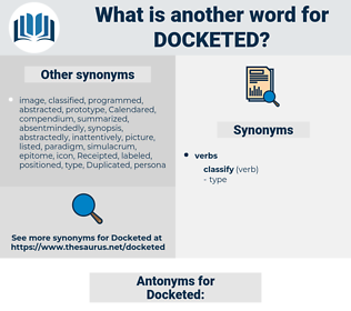 Docketed, synonym Docketed, another word for Docketed, words like Docketed, thesaurus Docketed