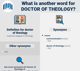 doctor of theology, synonym doctor of theology, another word for doctor of theology, words like doctor of theology, thesaurus doctor of theology