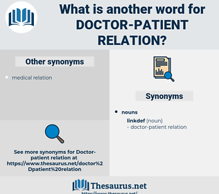 doctor-patient relation, synonym doctor-patient relation, another word for doctor-patient relation, words like doctor-patient relation, thesaurus doctor-patient relation