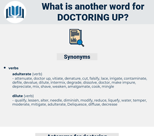 doctoring up, synonym doctoring up, another word for doctoring up, words like doctoring up, thesaurus doctoring up