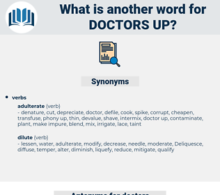 doctors up, synonym doctors up, another word for doctors up, words like doctors up, thesaurus doctors up
