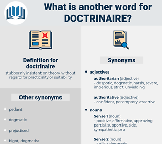 doctrinaire, synonym doctrinaire, another word for doctrinaire, words like doctrinaire, thesaurus doctrinaire