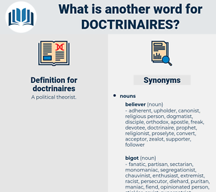 doctrinaires, synonym doctrinaires, another word for doctrinaires, words like doctrinaires, thesaurus doctrinaires