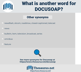 docusoap, synonym docusoap, another word for docusoap, words like docusoap, thesaurus docusoap