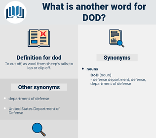 dod, synonym dod, another word for dod, words like dod, thesaurus dod