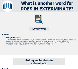 does in exterminate, synonym does in exterminate, another word for does in exterminate, words like does in exterminate, thesaurus does in exterminate