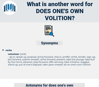 does one's own volition, synonym does one's own volition, another word for does one's own volition, words like does one's own volition, thesaurus does one's own volition