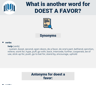doest a favor, synonym doest a favor, another word for doest a favor, words like doest a favor, thesaurus doest a favor