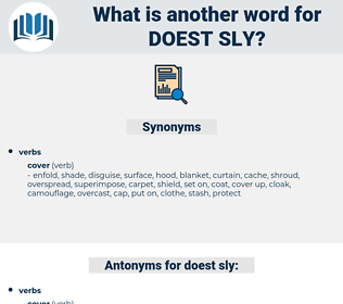 doest sly, synonym doest sly, another word for doest sly, words like doest sly, thesaurus doest sly