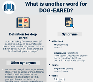 dog-eared, synonym dog-eared, another word for dog-eared, words like dog-eared, thesaurus dog-eared