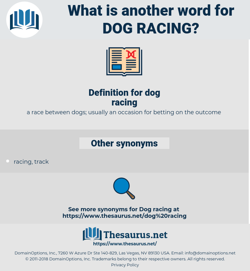 dog racing, synonym dog racing, another word for dog racing, words like dog racing, thesaurus dog racing
