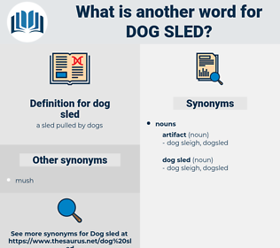 dog sled, synonym dog sled, another word for dog sled, words like dog sled, thesaurus dog sled
