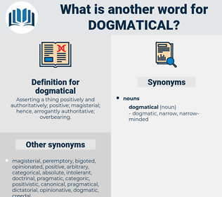 dogmatical, synonym dogmatical, another word for dogmatical, words like dogmatical, thesaurus dogmatical
