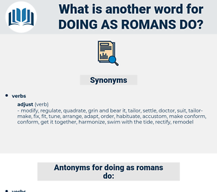 doing as romans do, synonym doing as romans do, another word for doing as romans do, words like doing as romans do, thesaurus doing as romans do