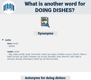 doing dishes, synonym doing dishes, another word for doing dishes, words like doing dishes, thesaurus doing dishes