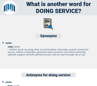 doing service, synonym doing service, another word for doing service, words like doing service, thesaurus doing service