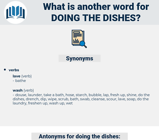 doing the dishes, synonym doing the dishes, another word for doing the dishes, words like doing the dishes, thesaurus doing the dishes