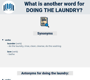 doing the laundry, synonym doing the laundry, another word for doing the laundry, words like doing the laundry, thesaurus doing the laundry