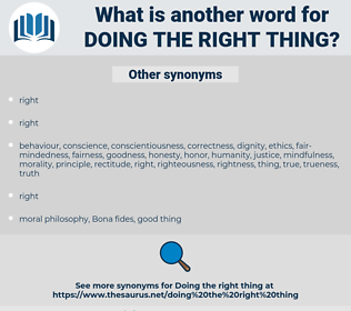 doing the right thing, synonym doing the right thing, another word for doing the right thing, words like doing the right thing, thesaurus doing the right thing