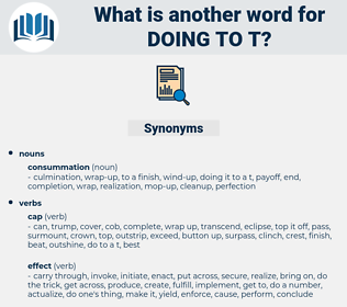 doing to t, synonym doing to t, another word for doing to t, words like doing to t, thesaurus doing to t
