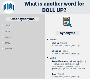 doll up, synonym doll up, another word for doll up, words like doll up, thesaurus doll up