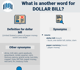 dollar bill, synonym dollar bill, another word for dollar bill, words like dollar bill, thesaurus dollar bill