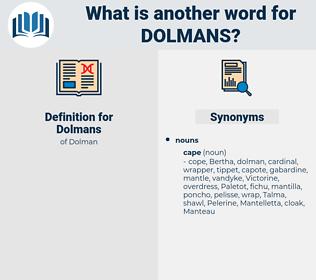 Dolmans, synonym Dolmans, another word for Dolmans, words like Dolmans, thesaurus Dolmans