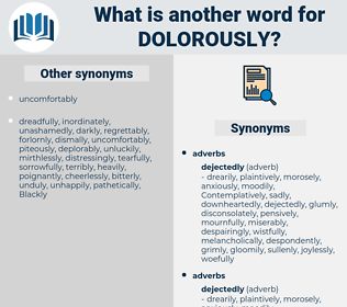 dolorously, synonym dolorously, another word for dolorously, words like dolorously, thesaurus dolorously