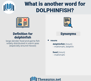 dolphinfish, synonym dolphinfish, another word for dolphinfish, words like dolphinfish, thesaurus dolphinfish