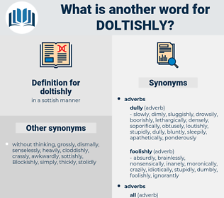 doltishly, synonym doltishly, another word for doltishly, words like doltishly, thesaurus doltishly