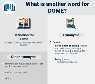 dome, synonym dome, another word for dome, words like dome, thesaurus dome