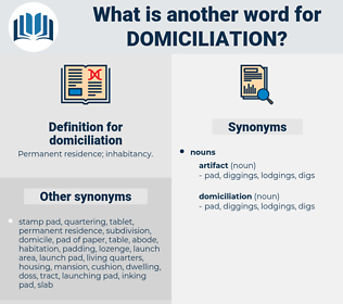 domiciliation, synonym domiciliation, another word for domiciliation, words like domiciliation, thesaurus domiciliation