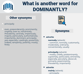 dominantly, synonym dominantly, another word for dominantly, words like dominantly, thesaurus dominantly