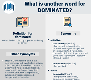 dominated, synonym dominated, another word for dominated, words like dominated, thesaurus dominated