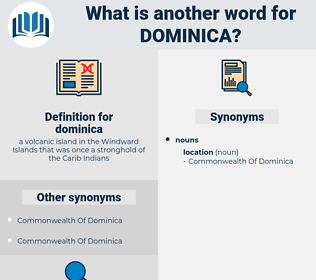 dominica, synonym dominica, another word for dominica, words like dominica, thesaurus dominica