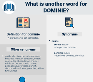 dominie, synonym dominie, another word for dominie, words like dominie, thesaurus dominie
